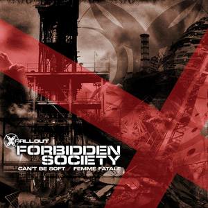 FORBIDDEN SOCIETY - Can't Be Soft