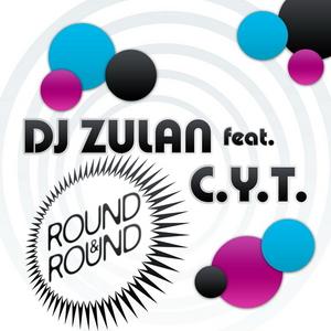 DJ ZULAN feat CYT - Round & Round