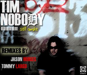 TIM NOBODY - Still awake