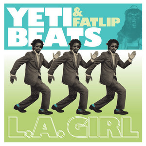YETI BEATS featuring FATLIP - LA Girl