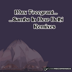 FREEGRANT, Max - Samba In New Delhi (remixes)