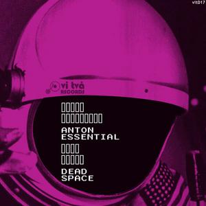 ANTON ESSENTIAL - Dead Space