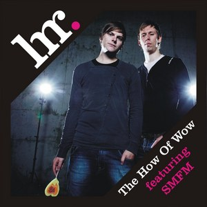LOVE GIRLS feat SMFM - The How Of Wow