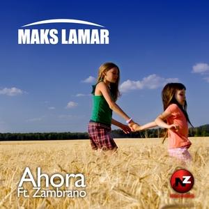 LAMAR, Maks feat ZAMBRANO - Ahora