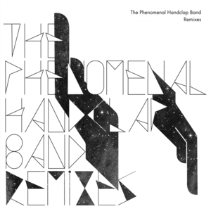 PHENOMENAL HANDCLAP BAND, The - Remixes