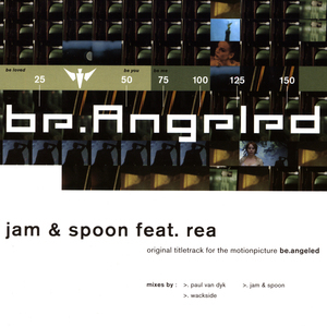 JAM & SPOON feat REA - Be Angeled