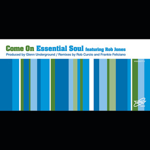 ESSENTIAL SOUL feat ROB JONES - Come On