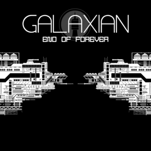 GALAXIAN - End Of Forever