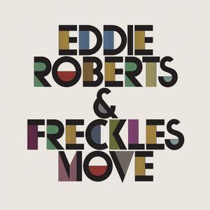 ROBERTS, Eddie & FRECKLES - Move