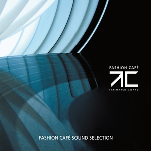 VARIOUS - Fashion Cafe (Sound Selection)