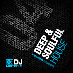 LOOPMASTERS - DJ Mixtools 04: Deep & Soulful House (Sample Pack WAV)