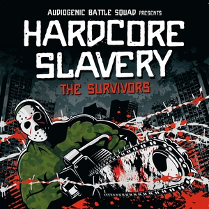 AUDIOGENIC BATTLE SQUAD - Hardcore Slavery Tour: The Survivors