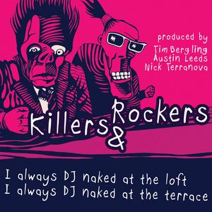 KILLERS & ROCKERS - I Always DJ Naked EP