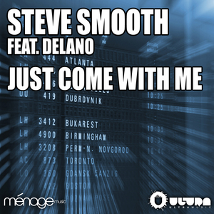 STEVE SMOOTH feat DELANO - Just Come With Me