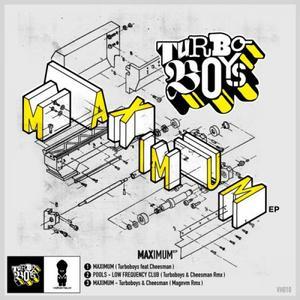 TURBOBOYS & CHEESEMAN - Muximum EP
