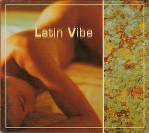 LATIN VIBE - Latin Vibe Vol 1
