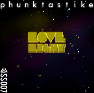 PHUNKTASTIKE - Love Light