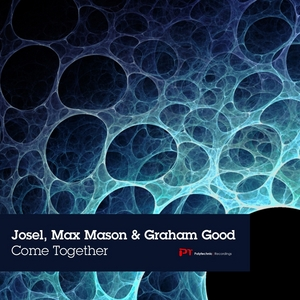 JOSEL/MAX MASON/GRAHAM GOOD - Come Together