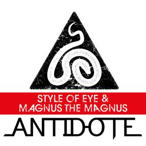STYLE OF EYE/MAGNUS THE MAGNUS - Antidote