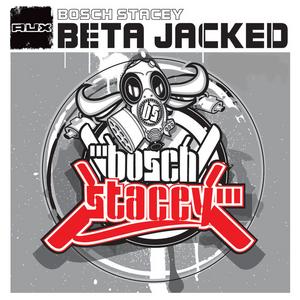 BOSCH STACEY - Beta Jacked