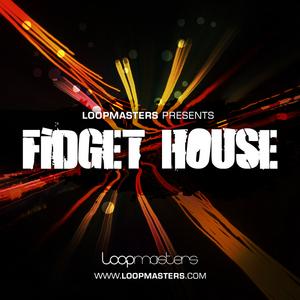LOOPMASTERS - Fidget House (Sample Pack WAV/APPLE)