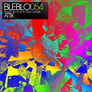 ATTIK - Bleep Bloop's True Gems