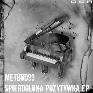 METHOD99 - Spierdolona Pozytywka EP