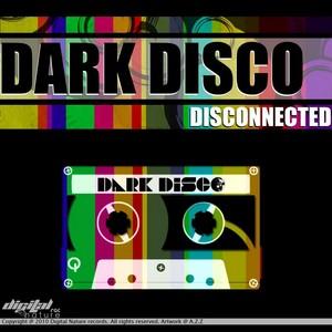 DARK DISCO - Disconnected EP