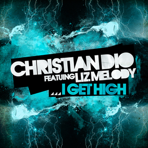 DIO, Christian feat LIZ MELODY - I Get High EP