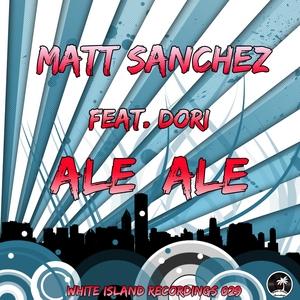 SANCHEZ, Matt feat DORI - Ale Ale