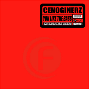 CENOGINERZ - You Like The Bass