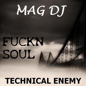 MAG DJ - Fuck'n Soul