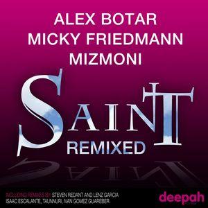 BOTAR, Alex/MICKY FRIEDMANN/MIZMONI - Saint (remixed)