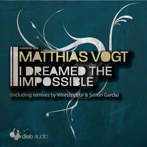 VOGT, Matthias - I Dreamed The Impossible