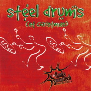 BANKS SOUNDTECH STEEL ORCHESTRA - Steel Drums At Christmas