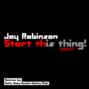 ROBINSON, Jay - Start This Thing