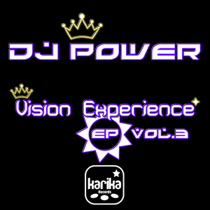 DJ POWER - Vision Experience EP: Vol 3