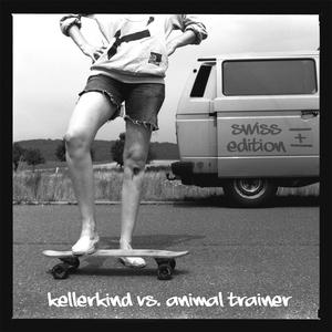 KELLERKIND vs ANIMAL TRAINER - The Swiss Edition