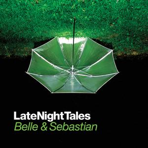 BELLE & SEBASTIAN/VARIOUS - Late Night Tales: Belle & Sebastian (unmixed tracks)