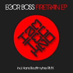 BOSS, Egor - Firetrain EP