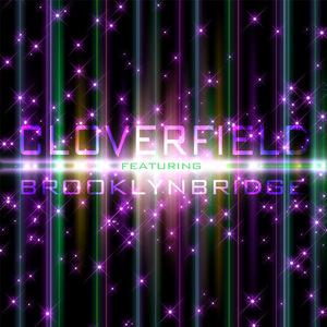 CLOVERFIELD feat BROOKLYNBRIDGE - Brooklynbridge