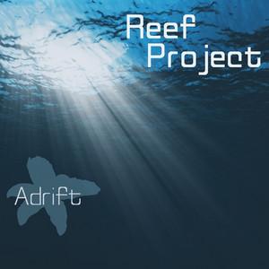 REEF PROJECT - Adrift