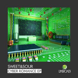 SWEET & SOUR - Cyber Romance EP