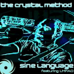 CRYSTAL METHOD, The feat LMFAO - Sine Language