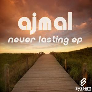 AJMAL - Never Lasting EP