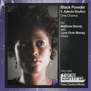 BLACK POWDER feat ADEOLA SHYLLON - One Chance (Inc Matthew Bandy And Love Over Money mixes)