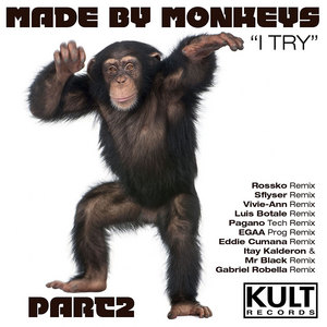 MADE BY MONKEYS - I Try (Part 2 Of 3)