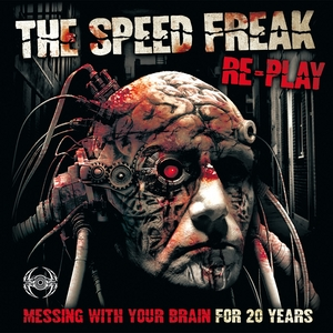 SPEED FREAK, The - Re-Play (Messing With Your Brain For 20 Years)