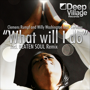 RUMPF, Clemens & WILLY WASHINGTON feat CAROLINE - What Will I Do