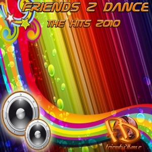 VARIOUS - Friends 2 dance (The Hits 2010)